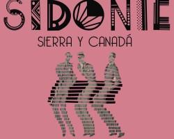 NUEVO DISCO DE SIDONIE: «Sierra y Canadá»