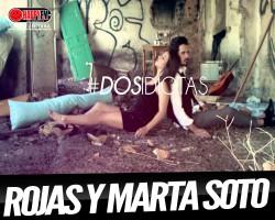'Dos Idiotas': Rojas y Marta Soto