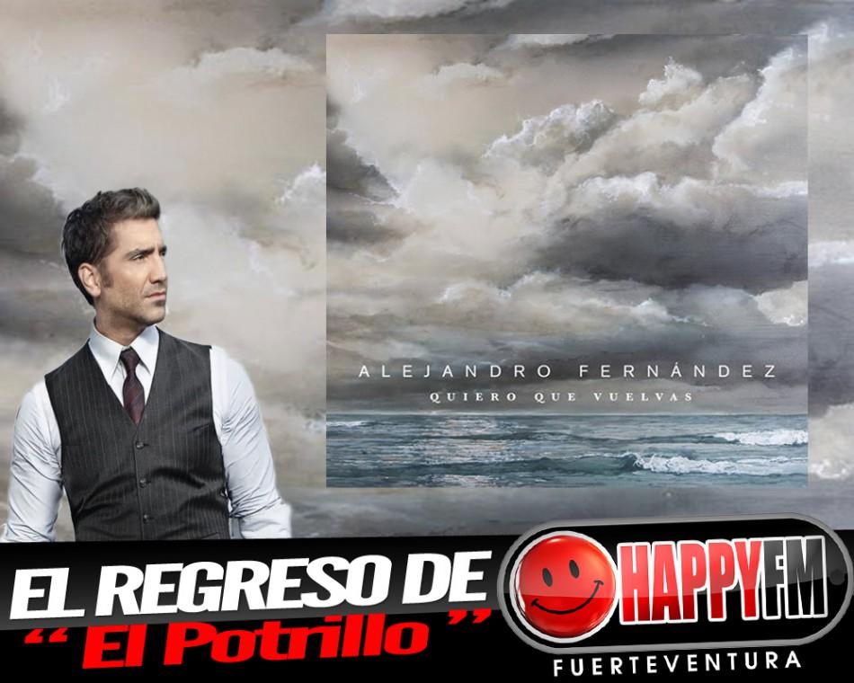 """Regresa Alejandro Fernández con """"Quiero Que Vuelvas"""""""