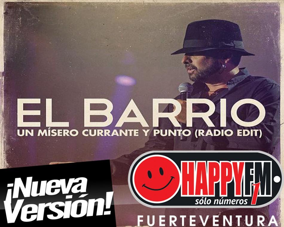"""El  Barrio estrena versión de """"Un Mísero Currante y Punto"""""""