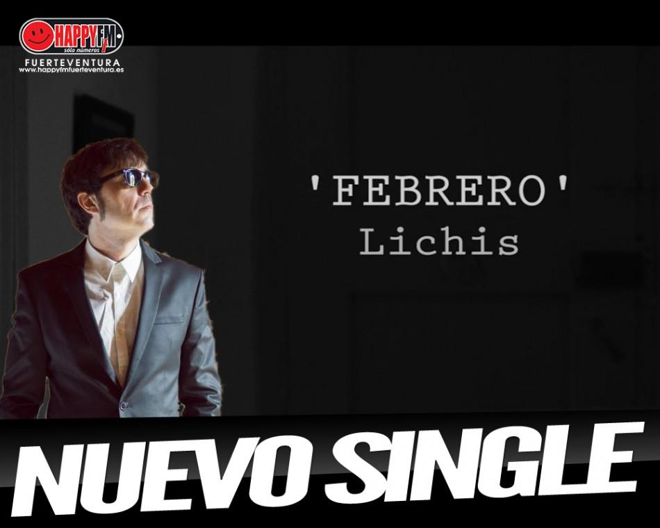 """Lichis estrena """"Febrero"""""""