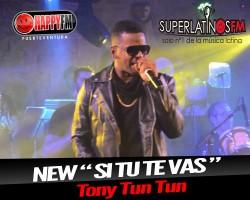 """Lo Nuevo de Tony Tun Tun se llama """" Si Tu Te Vas """""""