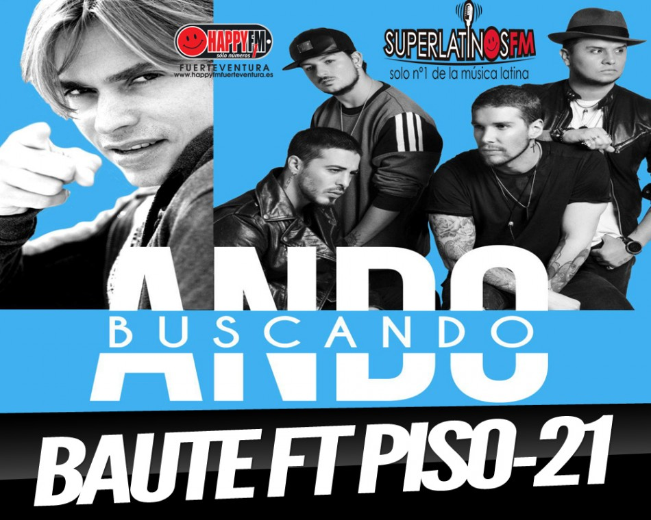 """Carlos Baute ft Piso21 estrenan Video Oficial """"Ando Buscando"""""""