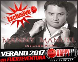 EXCLUSIVA!!!! Verano 2017: Manny Manuel de concierto en Fuerteventura
