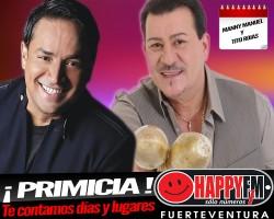 Primicia!!! Fechas y lugares para ver a Manny Manuel y Tito Rojas en Fuerteventura