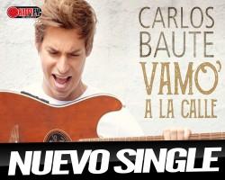 """Carlos Baute presenta hoy """"Vamo A La Calle"""""""