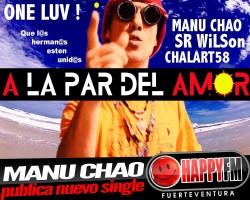 """Manu Chao publica """"A La Par Del Amor"""" junto a Chalart58 y Sr. Wilson"""