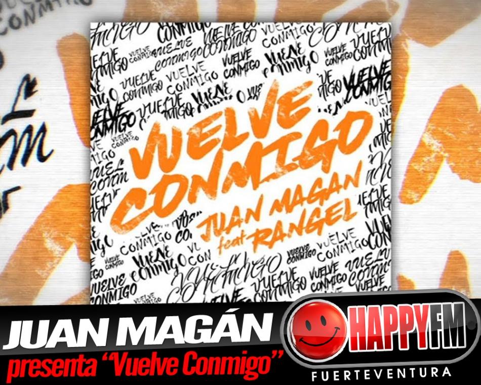 """Juan Magán estrena """"Vuelve Conmigo"""" ft Rangel"""