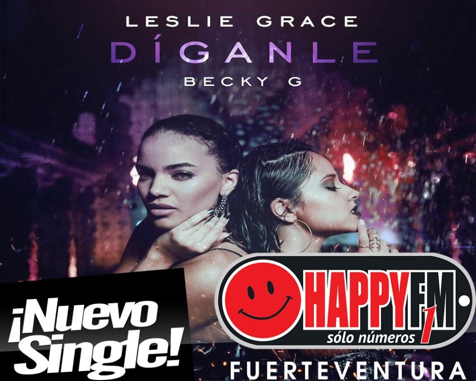 "Leslie Grace ft Becky G…girl power en su nuevo single ""Díganle"""
