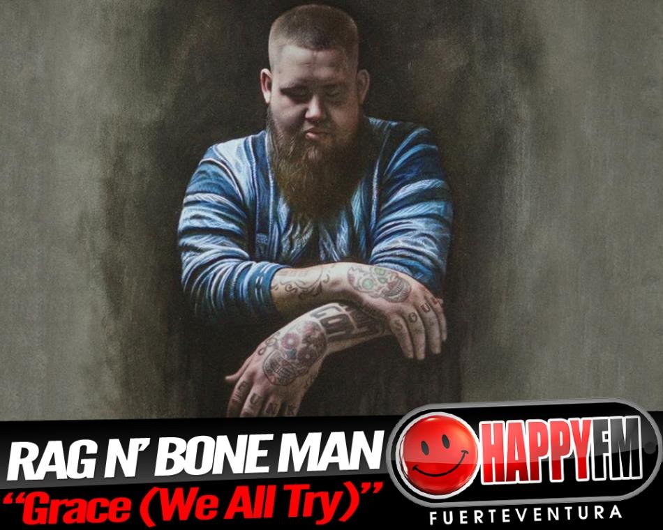 """""""Grace (We All Try)"""" es lo nuevo de Rag'n'Bone Man"""