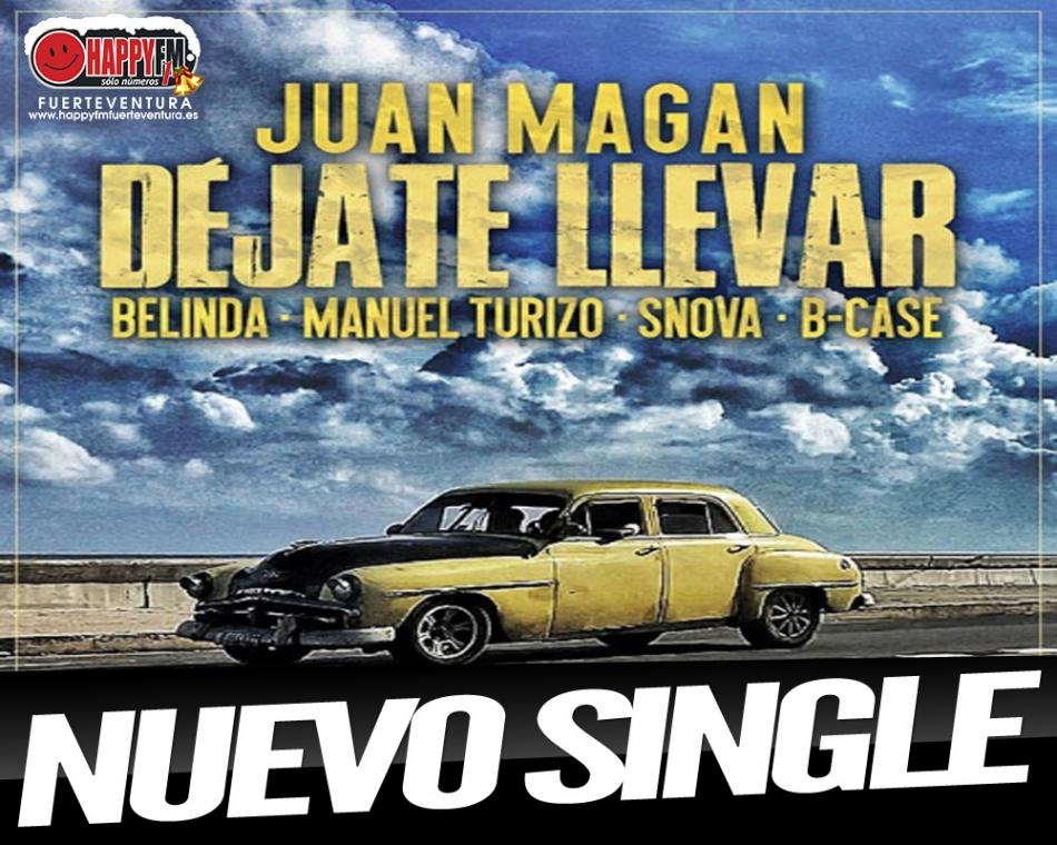 """""""Déjate Llevar"""" es lo nuevo de Juan Magán ft Belinda, Manuel Turizo, Snova y B-Case"""