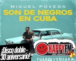 """Miguel Poveda presenta """"Son De Negros En Cuba"""""""