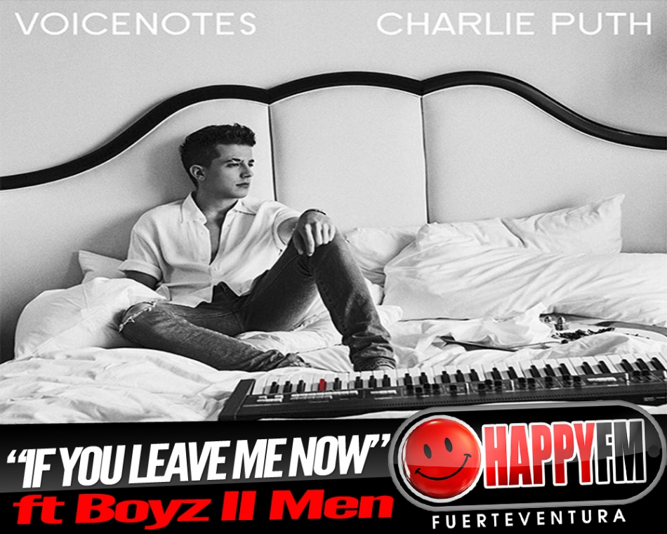 """If You Leave Me Now"" es lo nuevo Charlie Puth ft Boyz II  Men"