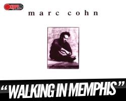 """Walking In Memphis"" con Marc Cohn"