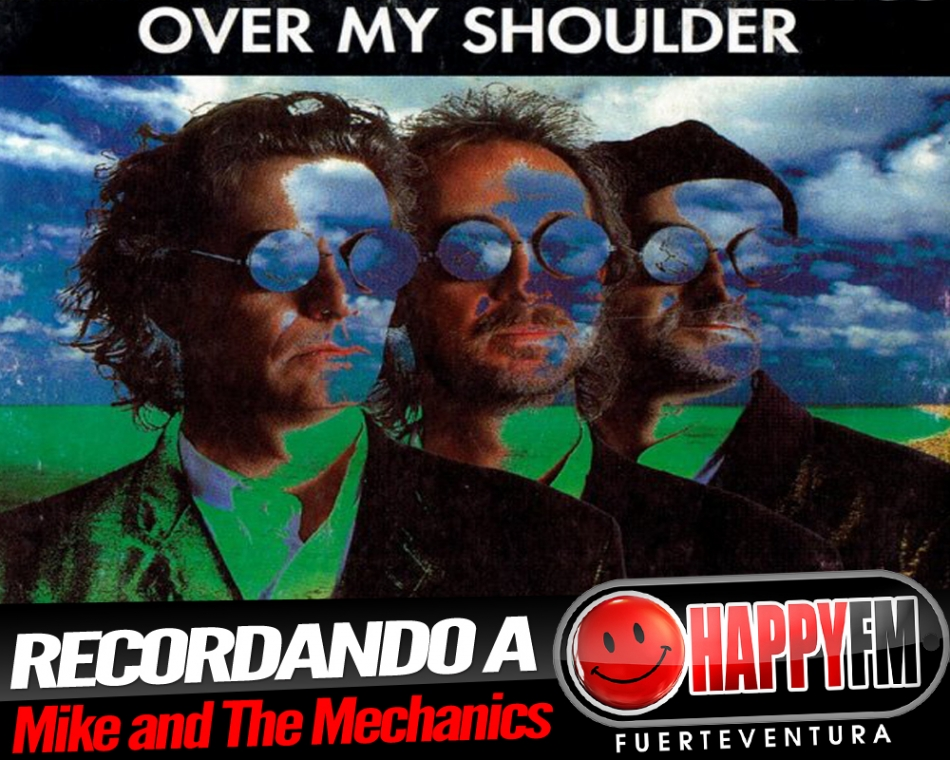 "Recordamos a Mike & The Mechanics y su ""Over My Shoulder"""