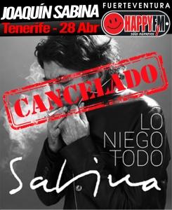 cancelado_joaquinsabina_tenerife2018_happyfmfuerteventura copia