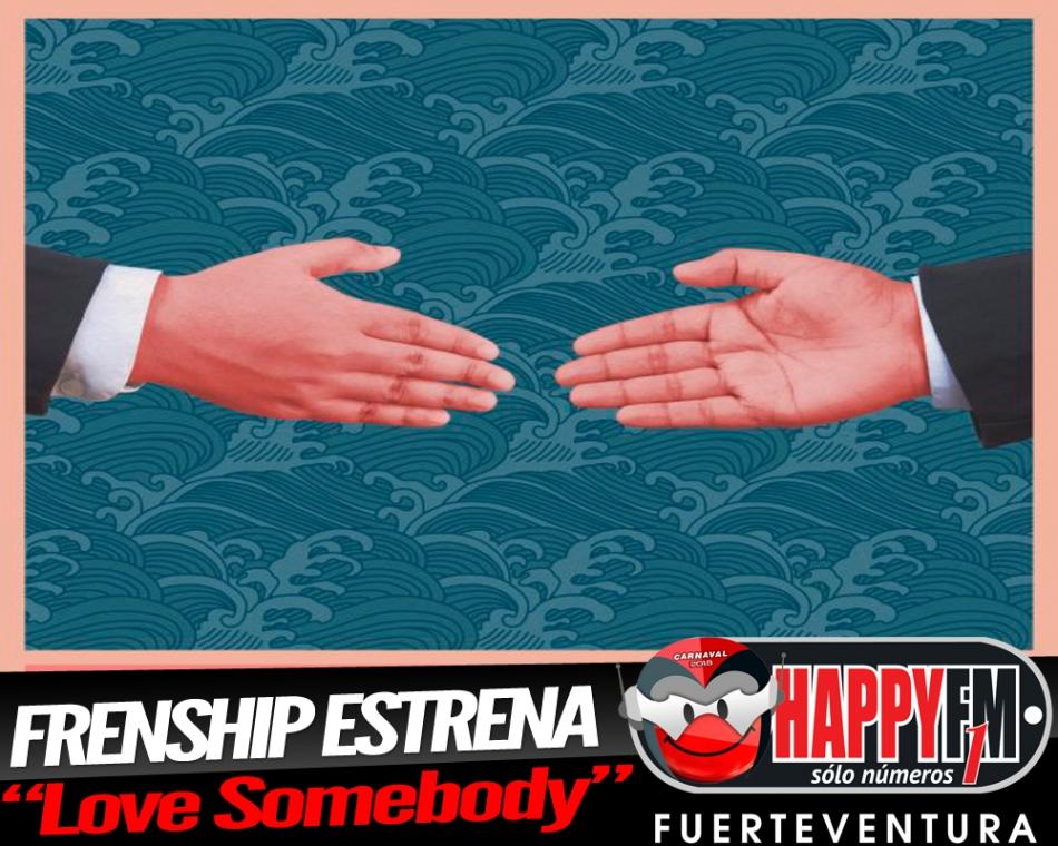 "Frenship estrena ""Love Somebody"""