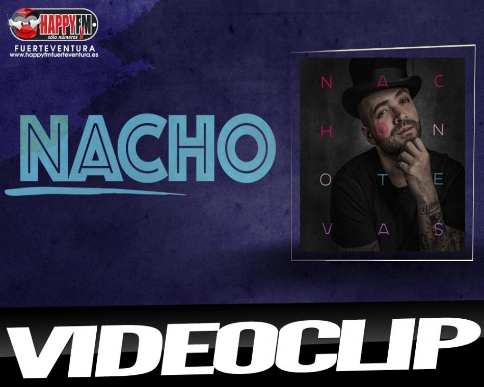 """Nacho estrena el single """"No Te Vas"""""""