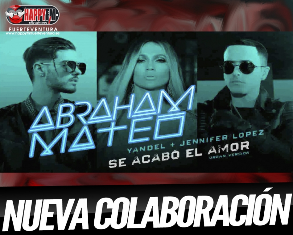 """""""Se Acabó el Amor"""" es lo nuevo de Abraham Mateo ft JLo y Yandel"""