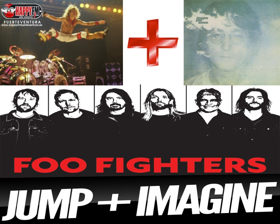 Foo Fighters Hacen Una Version Con La Musica De Jump De Van Halen E Imagine De Lenon Happy Fm Fuerteventura