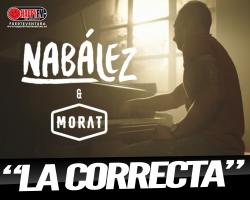 """""""La Correcta"""" es lo nuevo de Nabález con Morat"""