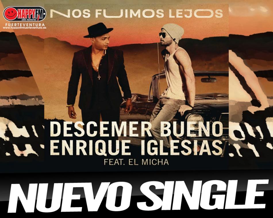 """Descemer Bueno estrena """"Nos Fuimos Lejos"""" junto a Enrique Iglesias y El Micha"""