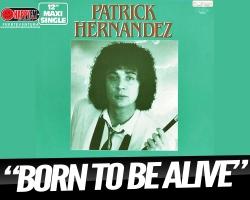 """¿Te acuerdas del """"Born To Be Alive"""" de Patrick Fernández?"""