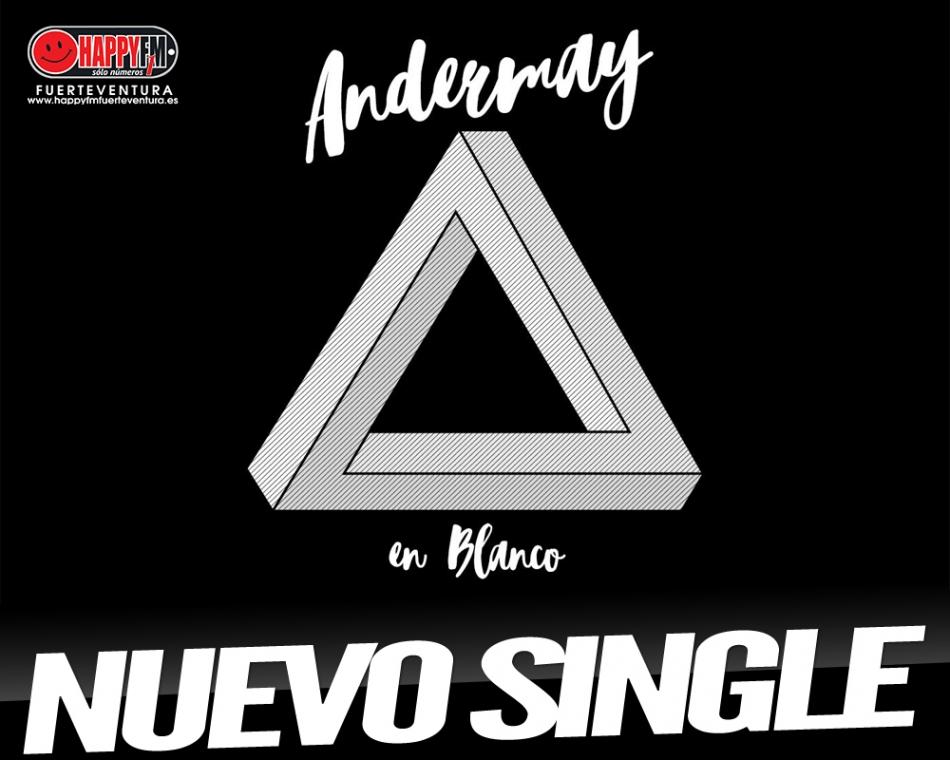 """""""En Blanco"""" es el single de regreso de Andermay"""