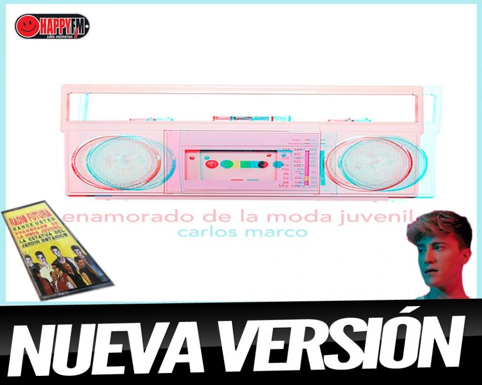 """Carlos Marco versiona """"Enamorado de la Moda Juvenil"""""""