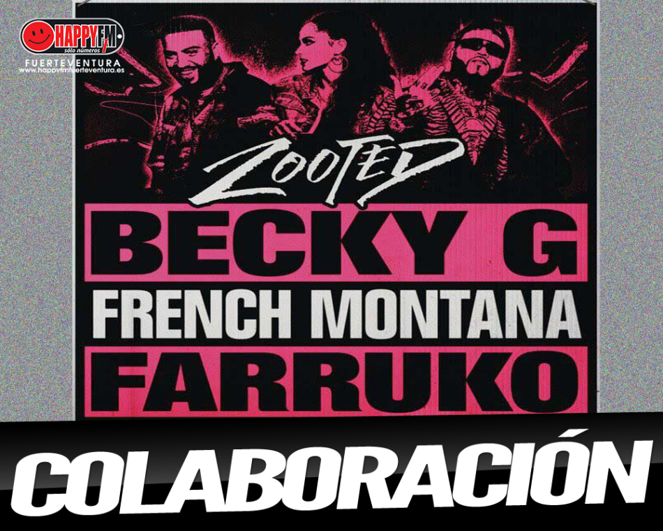 "Becky G publica ""Zooted"" ft French Montana y Farruko"