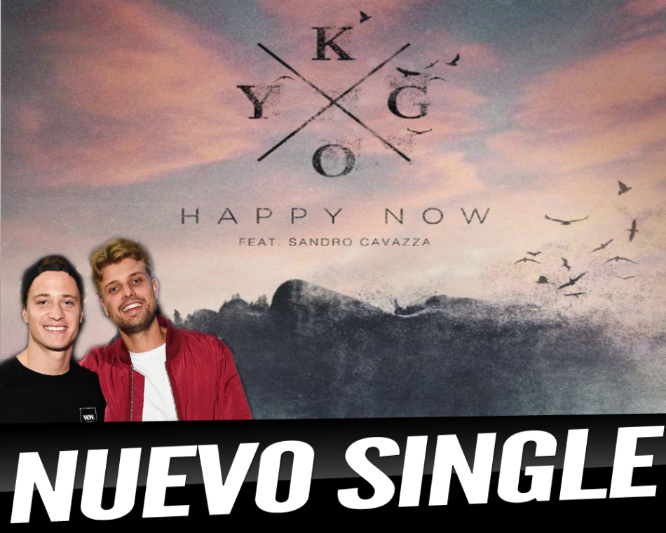 "Kygo presenta ""Happy Now"" junto a Sandro Cavazza"
