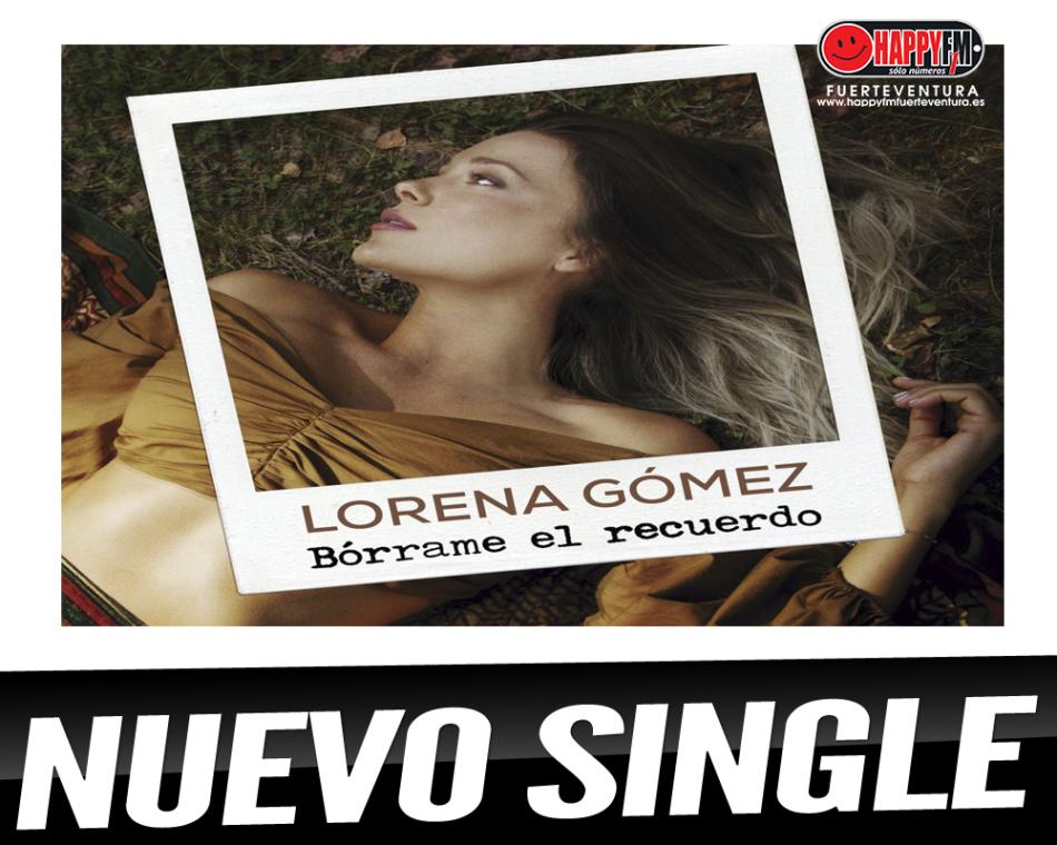 """Lorena Gómez presenta el single """"Bórrame el Recuerdo"""""""