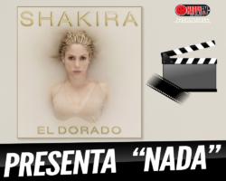 "Shakira estrena el videoclip del tema ""Nada"""