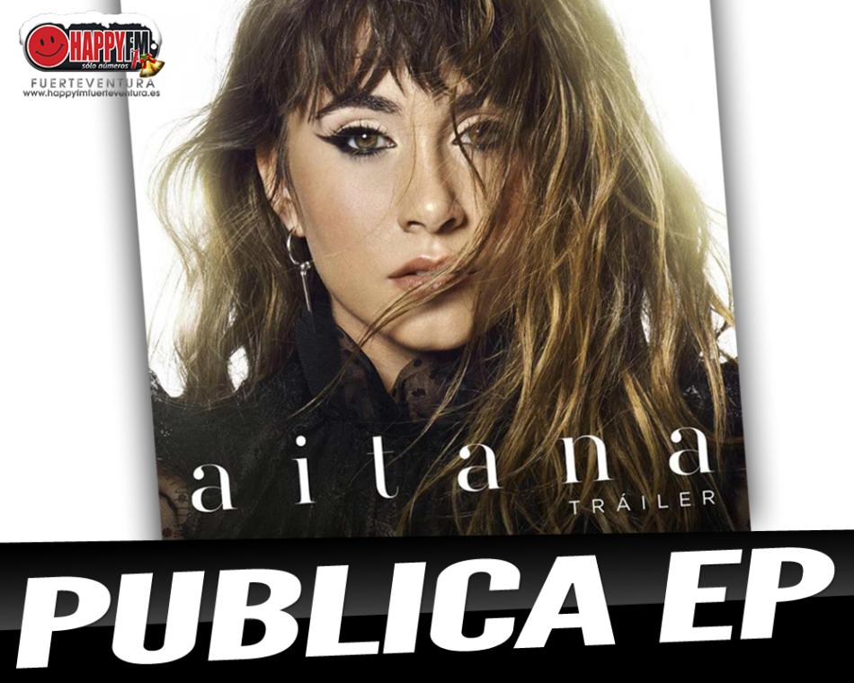 "Aitana publica ""Trailer"", su primer EP"