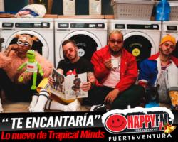 """Trapical Minds presentan el single """"Te Encantaría"""""""