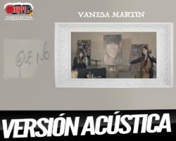 """Vanesa Martín publica la versión acústica del tema """"Que No"""""""