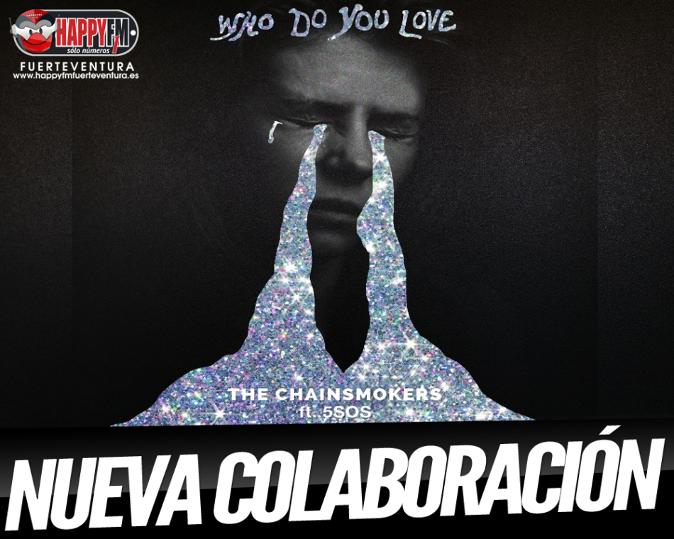 """The Chainsmoker publican """"Who Do You Love?""""Junto a 5 Seconds Of Summer"""