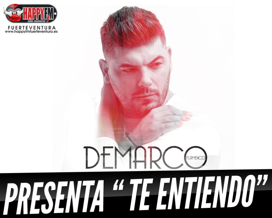 """Demarco Flamenco estrena el tema """"Te Entiendo"""""""