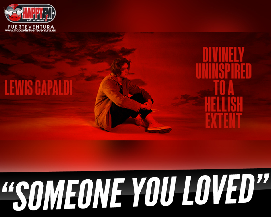 """""""Someone You Loved"""" de Lewis Capaldi es uno de los singles más escuchados"""