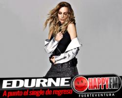 Edurne tiene listo el single de adelanto de su próximo disco