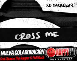 """Cross Me"" es la nueva colaboración de Ed Sheeran junto a Chance The Rapper y PnB Rock"