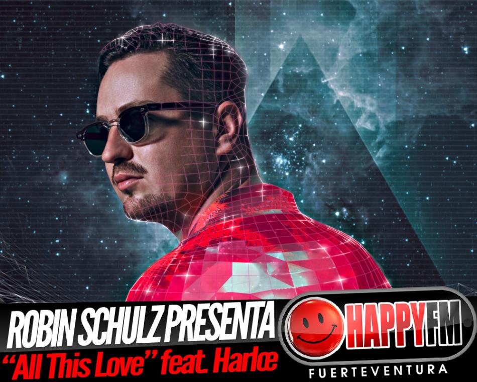 """Robin Schulz presenta """"All This Love""""  junto a Harloe"""