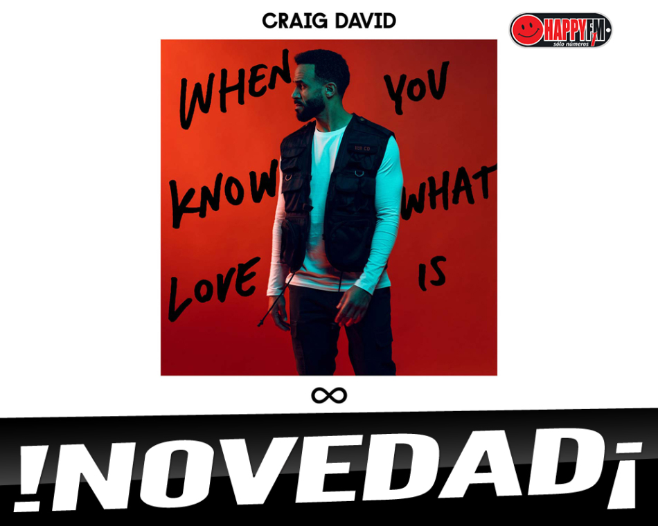 "Craig David estrena el single ""When You Know What Love Is"""