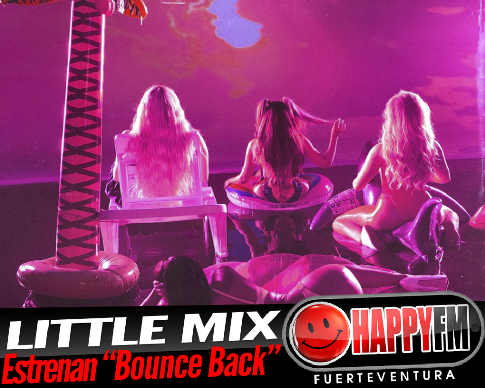 Little Mix estrena un nuevo single titulado «Bounce Back»