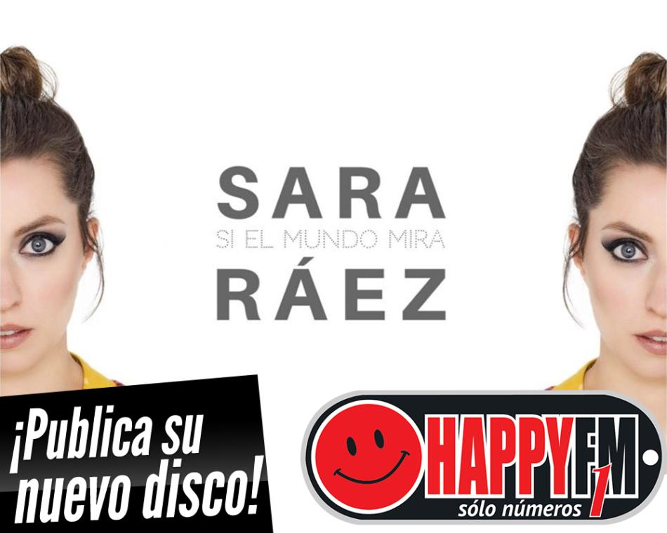 Sara Ráez publica su nuevo trabajo discográfico titulado «Si El Mundo Mira»