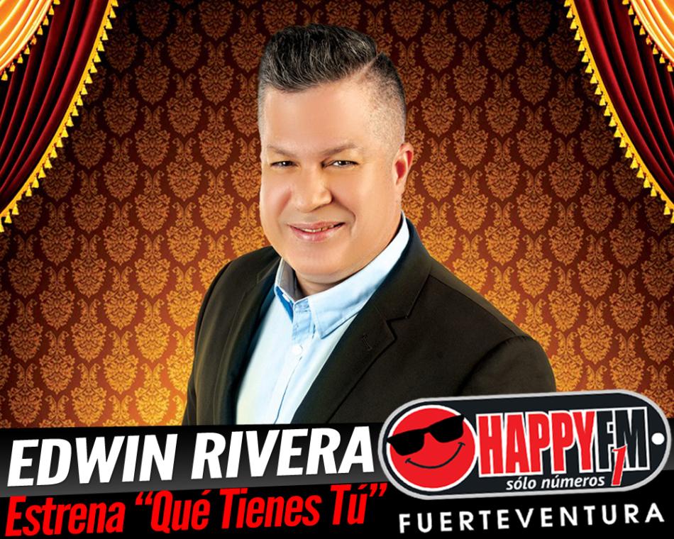 """Edwin Rivera estrena el tema """"Qué Tienes Tu"""""""