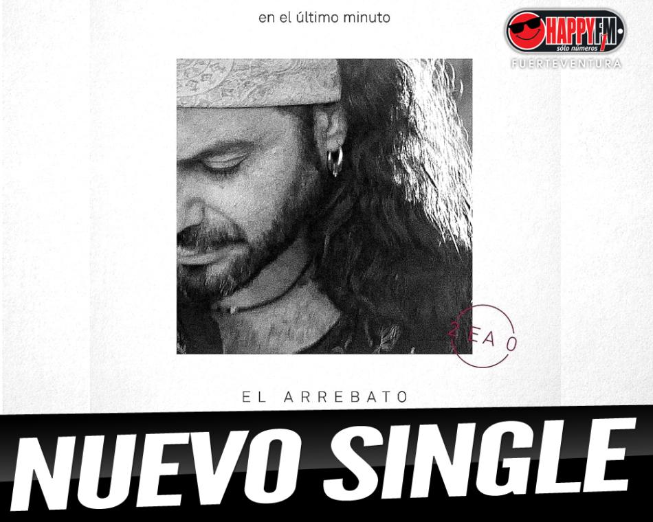 """El Arrebato publica """"En El Último Minuto"""" como primer adelanto de su próximo disco"""