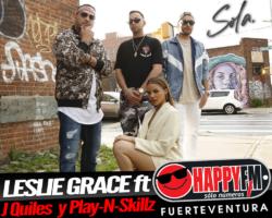 """""""Sola"""" es lo nuevo de Leslie Grace junto a J Quiles y Play-N-Skillz"""