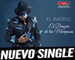 «El Danzar de las Mariposas» es el nuevo single de El Barrio