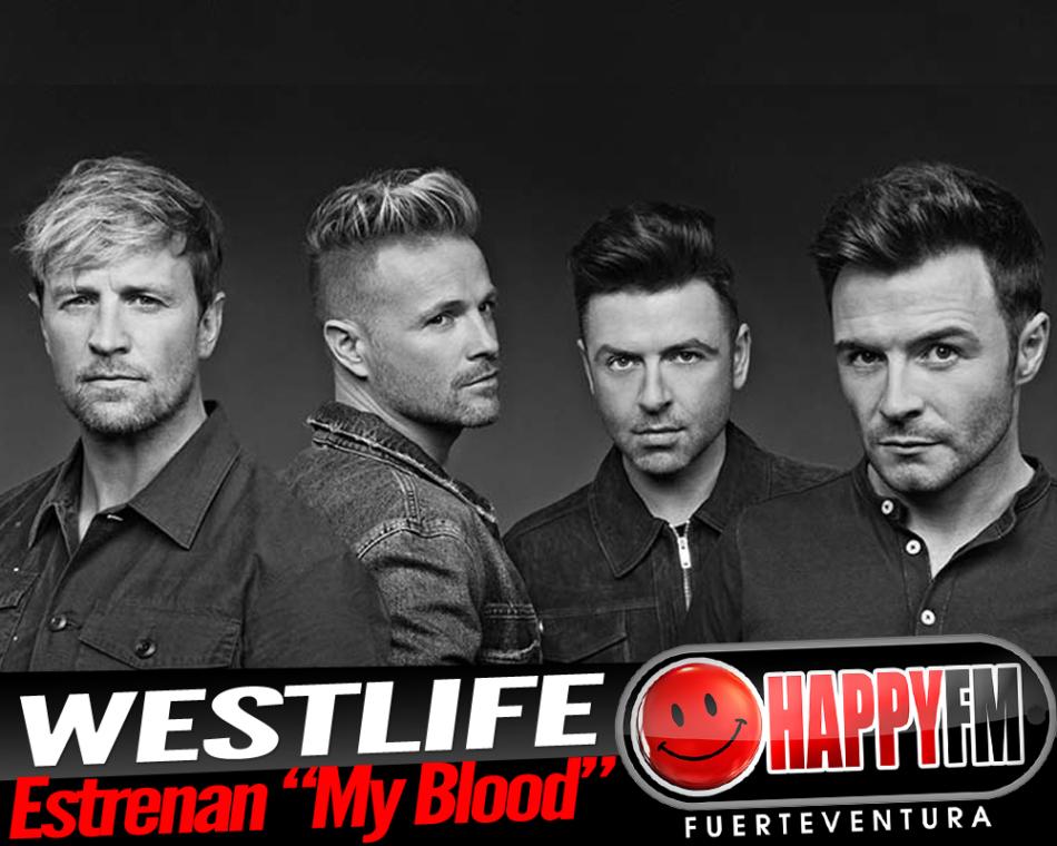 Westlife estrena el single «My Blood»